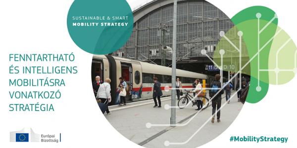 A közlekedés gyökeres átalakítása: A Bizottság bemutatja a környezetbarát, intelligens és megfizethető mobilitással kapcsolatos tervét